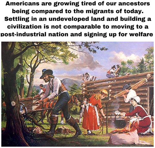 Settling in an undeveloped land and building a civilization is not comparable to moving to a post-industrial nation and signing up for welfare