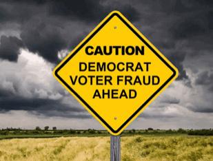 Caution - Democrat Voter Fraud Ahead