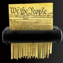 Shredding the Constitution