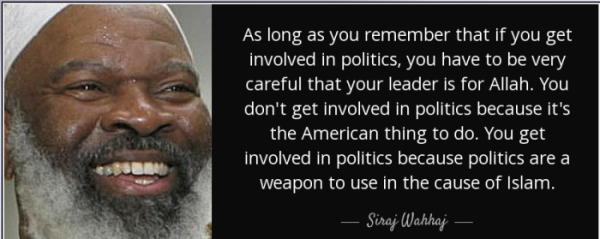 Siraj Wahhaj politics are a weapon to use in the cause of islam